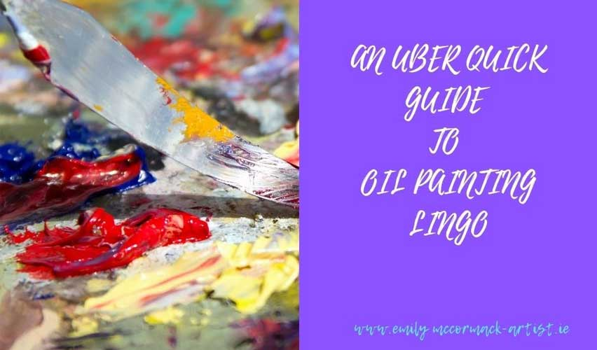 an uber quick guide to oil painting terms