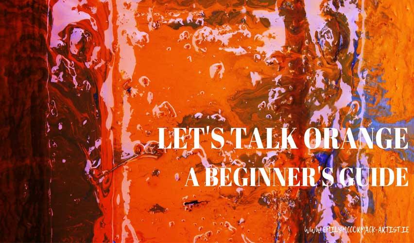 lets talk orange a beginners guide